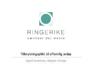 Tilknytningsplikt til offentlig avlp Ingrid Strmme rdgiver Utslipp