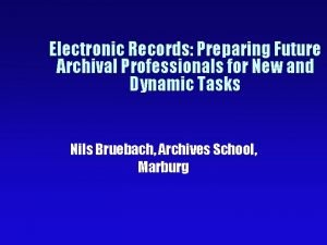 Electronic Records Preparing Future Archival Professionals for New