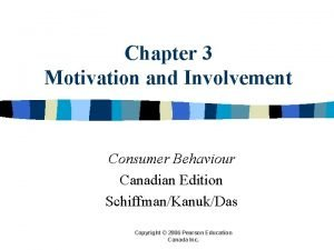 Chapter 3 Motivation and Involvement Consumer Behaviour Canadian