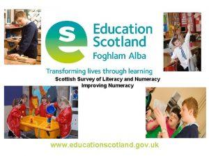 Scottish Survey of Literacy and Numeracy Improving Numeracy