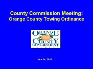 County Commission Meeting Orange County Towing Ordinance June