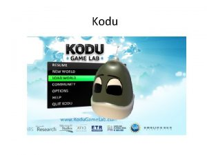 Kodu Today Introducing Kodu Possible course Outline Level