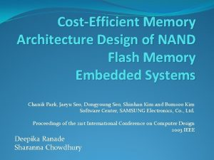 CostEfficient Memory Architecture Design of NAND Flash Memory