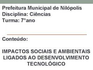 Prefeitura Municipal de Nilpolis Disciplina Cincias Turma 7ano