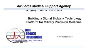 Air Force Medical Support Agency Integrity Service Excellence