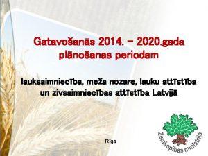 Gatavoans 2014 2020 gada plnoanas periodam lauksaimniecba mea