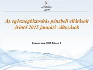 Az egszsgbiztosts pnzbeli elltsait rint 2015 januri vltozsok