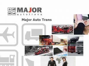 Major Auto Trans Major Auto Group Established in