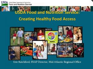 USDA Food and Nutrition Service Creating Healthy Food