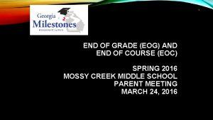 1 END OF GRADE EOG AND END OF