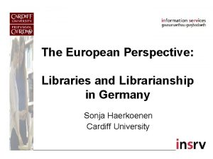 The European Perspective Libraries and Librarianship in Germany