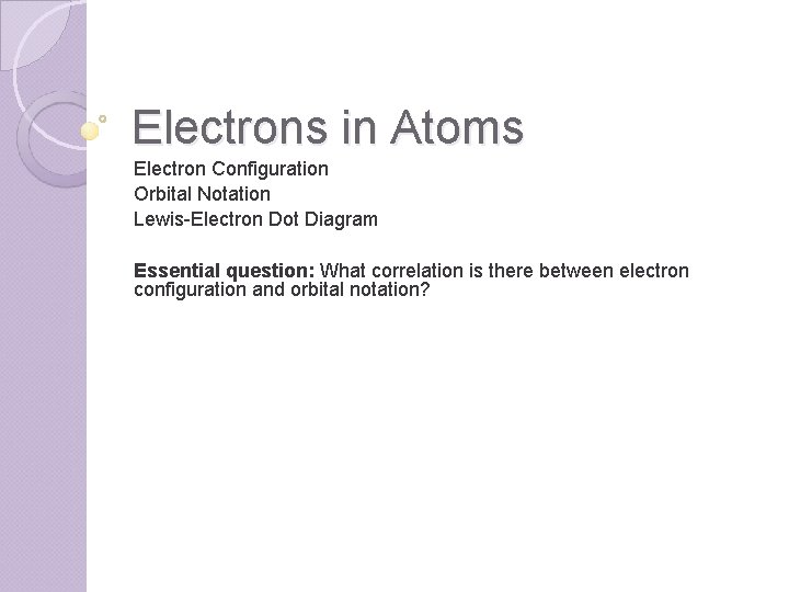 Electrons in Atoms Electron Configuration Orbital Notation LewisElectron