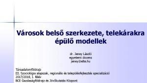 Vrosok bels szerkezete telekrakra pl modellek dr Jeney