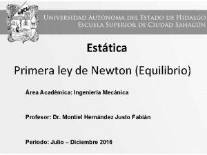 Esttica Primera ley de Newton Equilibrio rea Acadmica