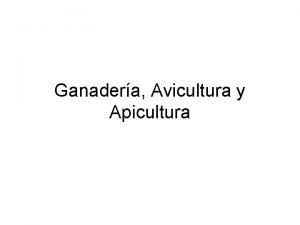Ganadera Avicultura y Apicultura La ganadera puede ser