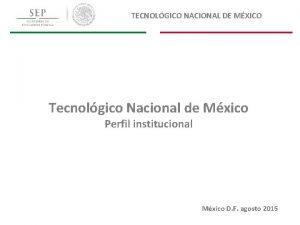 TECNOLGICO NACIONAL DE MXICO Tecnolgico Nacional de Mxico