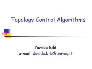Topology Control Algorithms Davide Bil email davide bilounivaq