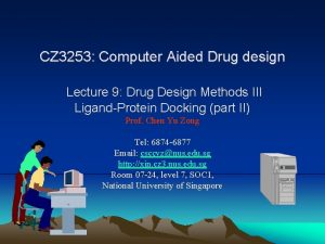 CZ 3253 Computer Aided Drug design Lecture 9