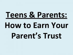 Teens Parents How to Earn Your Parents Trust