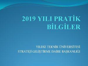 2019 YILI PRATK BLGLER YILDIZ TEKNK NVERSTES STRATEJ