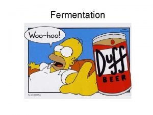 Fermentation Fermented Foods Foods that have been subjected