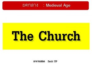 Medieval Age The Church Satit UP Medieval Ages