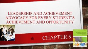 LEADERSHIP AND ACHIEVEMENT ADVOCACY FOR EVERY STUDENTS ACHIEVEMENT