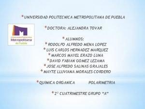 UNIVERSIDAD POLITECNICA METROPOLITANA DE PUEBLA DOCTORA ALEJANDRA TOVAR