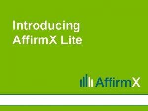 Introducing Affirm X Lite Introducing Affirm X Lite