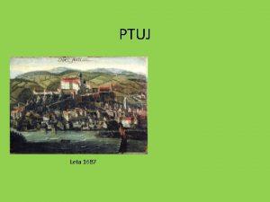PTUJ Leta 1687 LEGA NASTANEK GRBA Od 1237