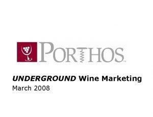 UNDERGROUND Wine Marketing March 2008 Wine Concierge services