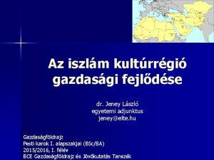 Az iszlm kultrrgi gazdasgi fejldse dr Jeney Lszl