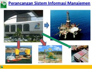 Perancangan Sistem Informasi Manajemen PERANCANGAN SISTEM INFORMASI Konsepkonsep