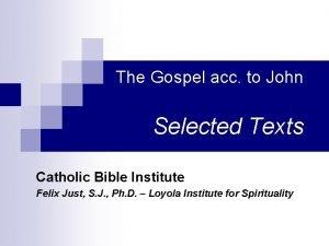 The Gospel acc to John Selected Texts Catholic