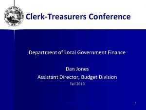ClerkTreasurers Conference Department of Local Government Finance Dan