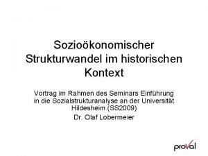 Soziokonomischer Strukturwandel im historischen Kontext Vortrag im Rahmen