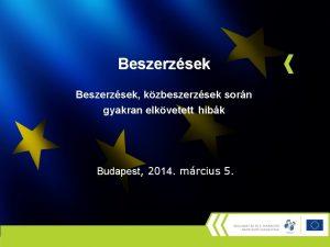 Beszerzsek kzbeszerzsek sorn gyakran elkvetett hibk Budapest 2014