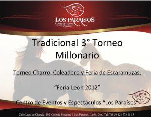Tradicional 3 Torneo Millonario Torneo Charro Coleadero y