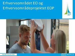 Erhvervsomrdet EO og Erhvervsomrdeprojektet EOP Roskilde Tekniske Skole