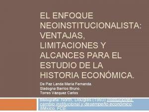 EL ENFOQUE NEOINSTITUCIONALISTA VENTAJAS LIMITACIONES Y ALCANCES PARA
