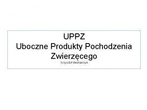 UPPZ Uboczne Produkty Pochodzenia Zwierzcego Krzysztof Bednarczyk Tematy