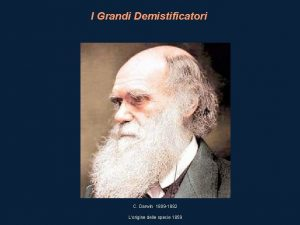 I Grandi Demistificatori C Darwin 1809 1882 Lorigine
