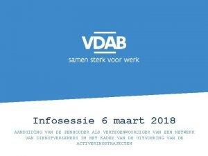Infosessie 6 maart 2018 AANDUIDING VAN DE PENHOUDER