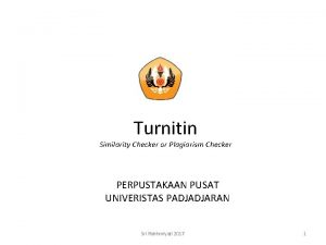 Turnitin Similarity Checker or Plagiarism Checker PERPUSTAKAAN PUSAT