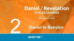 2 MIKE MAZZALONGO Daniel in Babylon Review Understanding