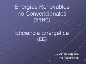 Energas Renovables no Convencionales ERNC Eficiencia Energtica EE