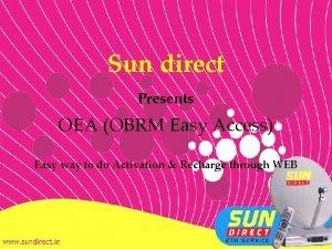 Sun direct Presents OEA OBRM Easy Access Easy