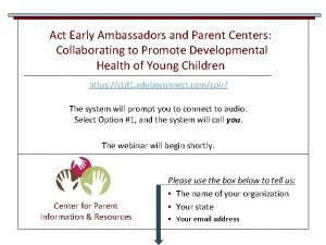 Act Early Ambassadors and Parent Centers Collaborating to