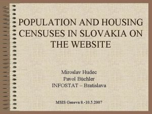 POPULATION AND HOUSING CENSUSES IN SLOVAKIA ON THE