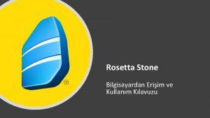 Rosetta Stone Bilgisayardan Eriim ve Kullanm Klavuzu Rosetta